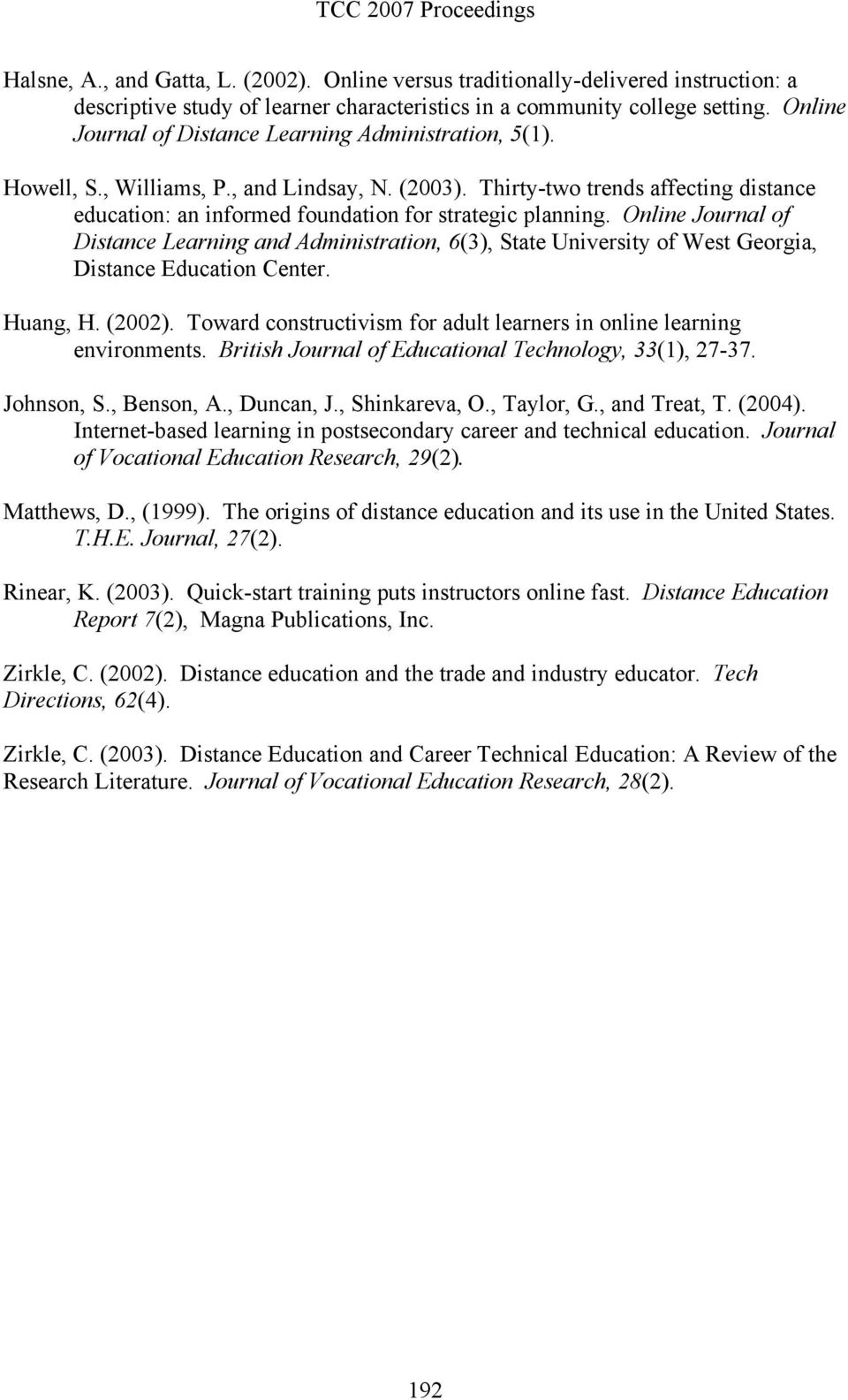 Thirty-two trends affecting distance education: an informed foundation for strategic planning.