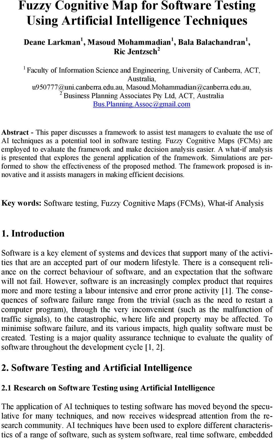 com Abstract - This paper discusses a framework to assist test managers to evaluate the use of AI techniques as a potential tool in software testing.