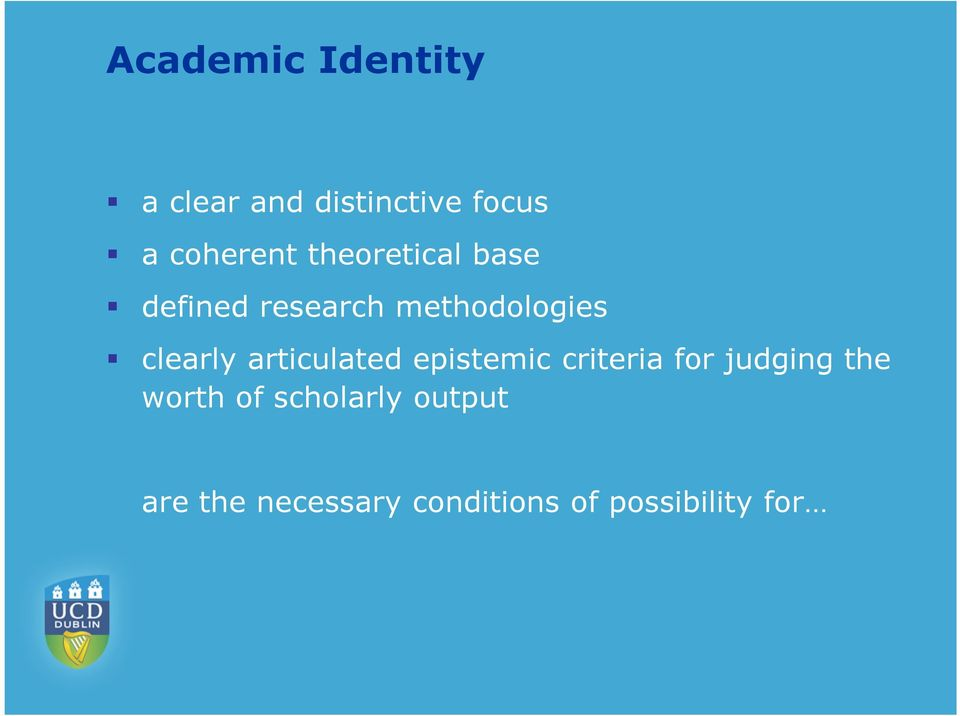 articulated epistemic criteria for judging the worth of