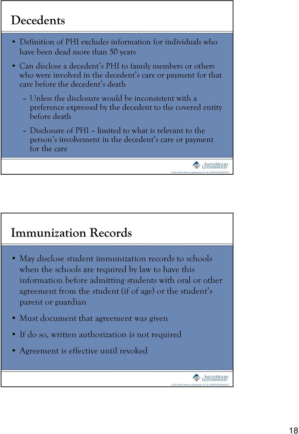limited to what is relevant to the person s involvement in the decedent s care or payment for the care Immunization Records May disclose student immunization records to schools when the schools are