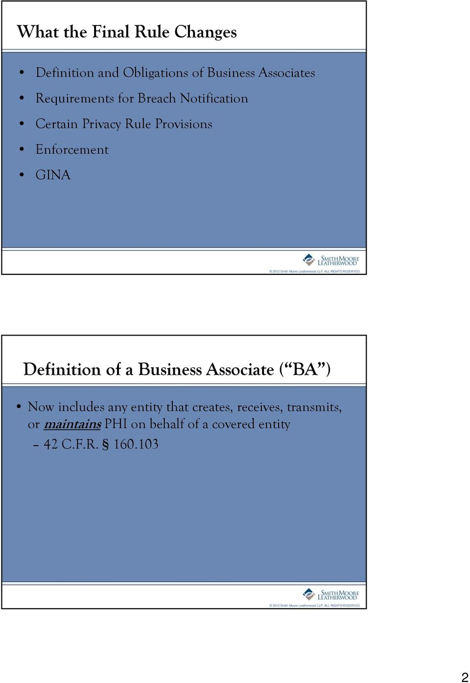 GINA Definition of a Business Associate ( BA ) Now includes any entity that