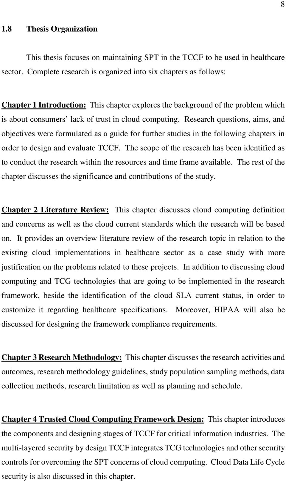 Research questions, aims, and objectives were formulated as a guide for further studies in the following chapters in order to design and evaluate TCCF.