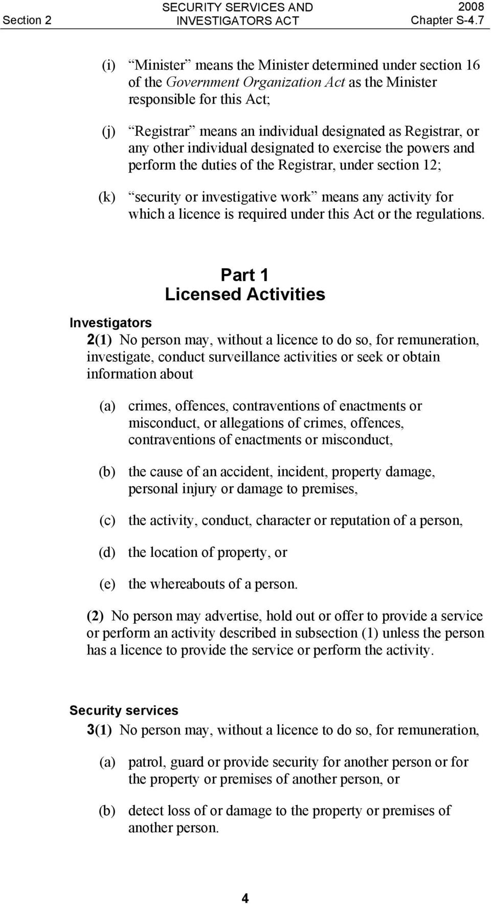 licence is required under this Act or the regulations.