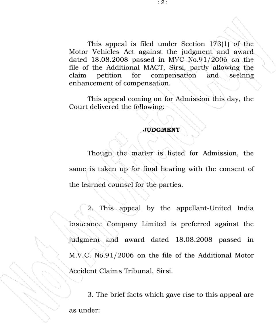 This appeal coming on for Admission this day, the Court delivered the following: JUDGMENT Though the matter is listed for Admission, the same is taken up for final hearing with the consent of the