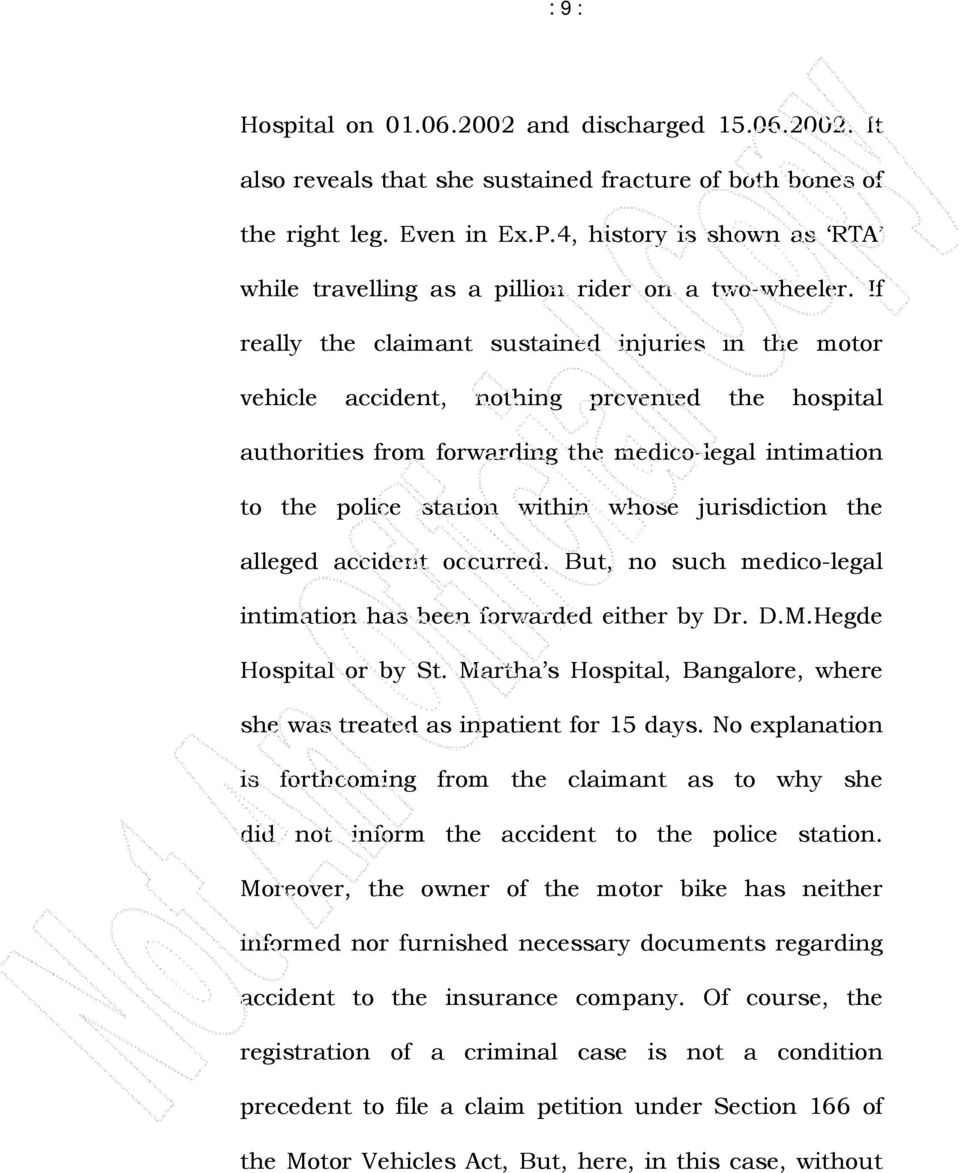 If really the claimant sustained injuries in the motor vehicle accident, nothing prevented the hospital authorities from forwarding the medico-legal intimation to the police station within whose