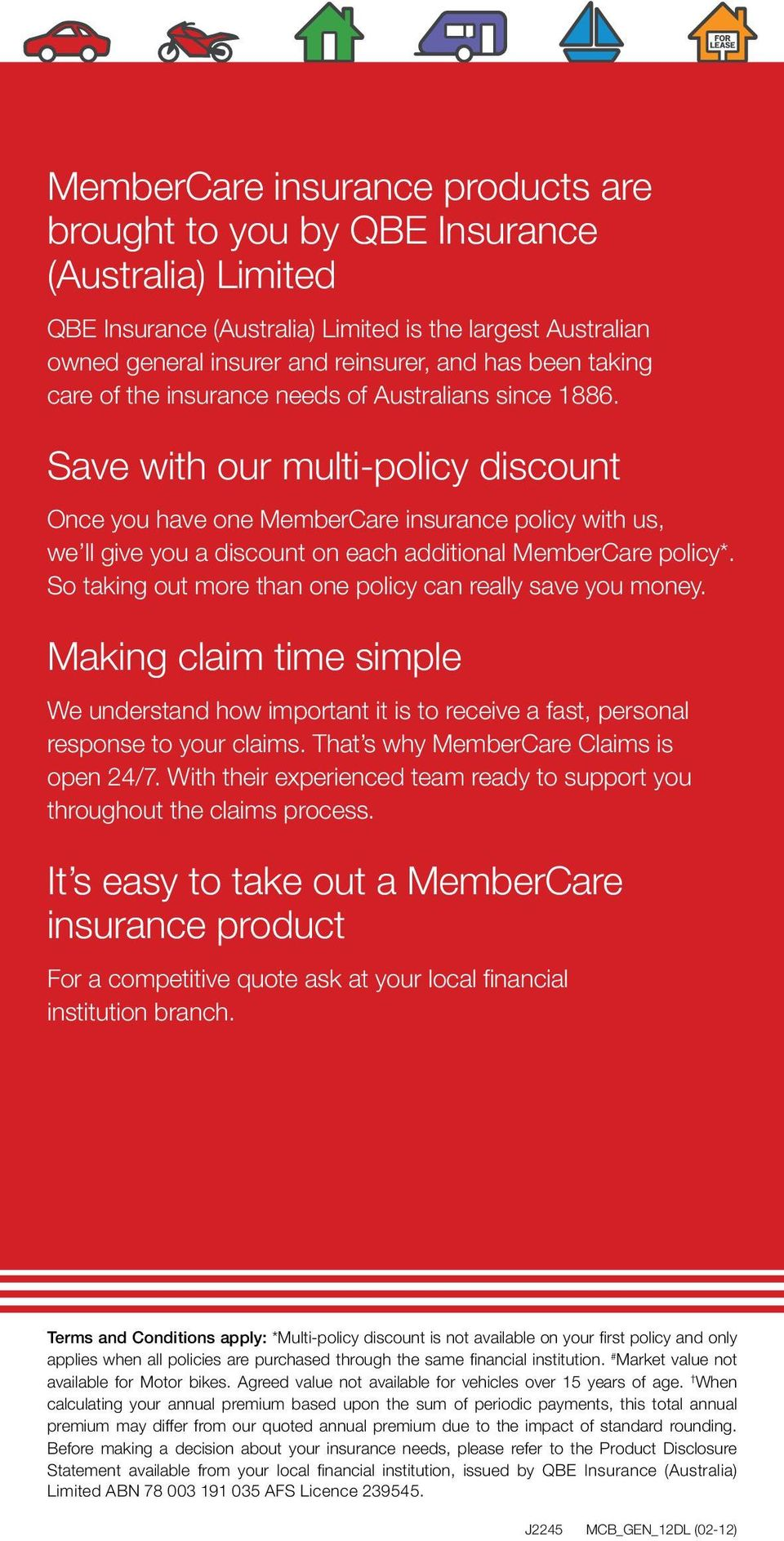 Save with our multi-policy discount Once you have one MemberCare insurance policy with us, we ll give you a discount on each additional MemberCare policy*.
