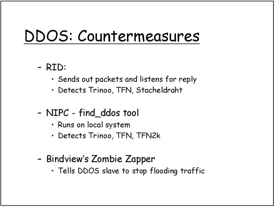 find_ddos tool Runs on local system Detects Trinoo, TFN,