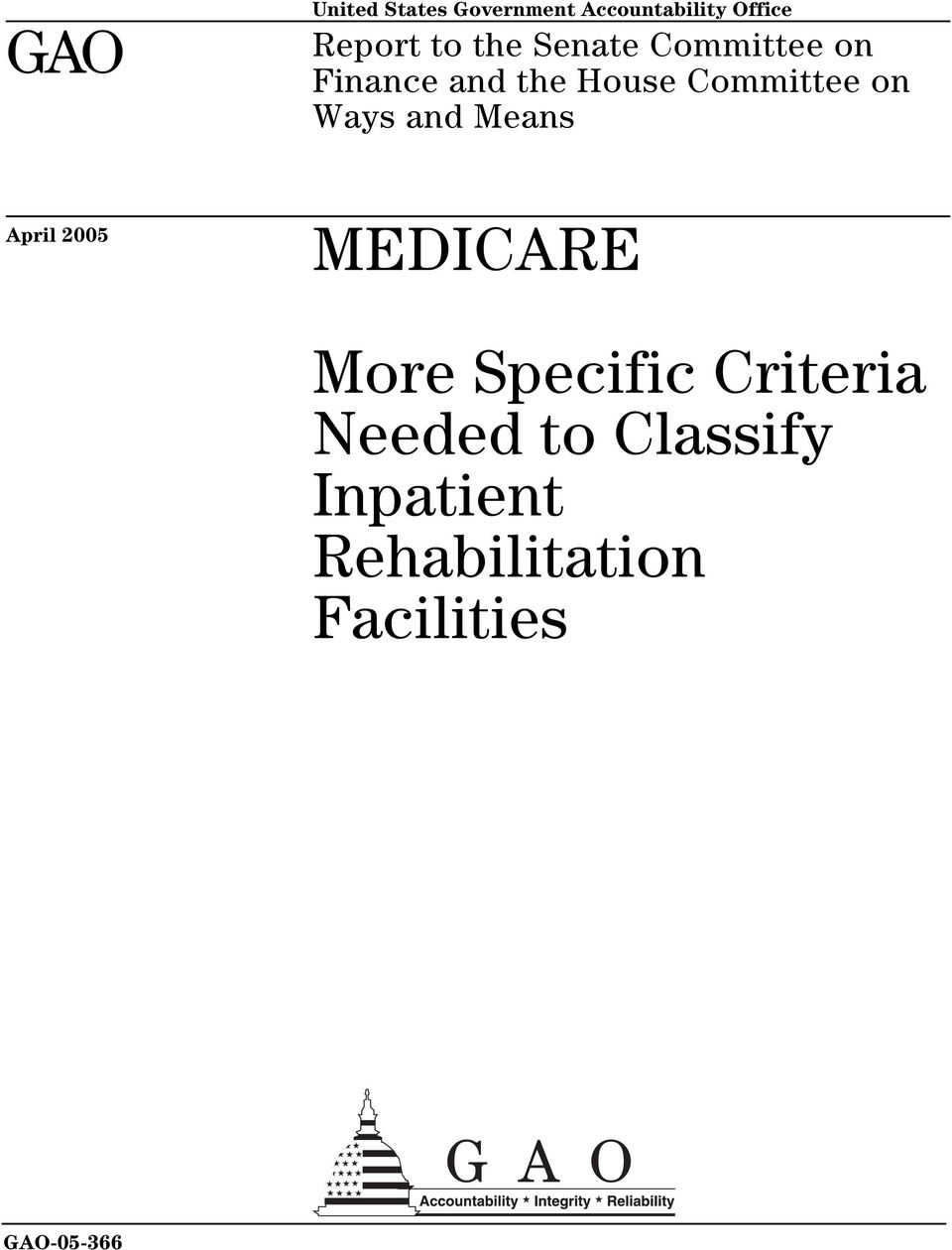 Ways and Means April 2005 MEDICARE More Specific Criteria