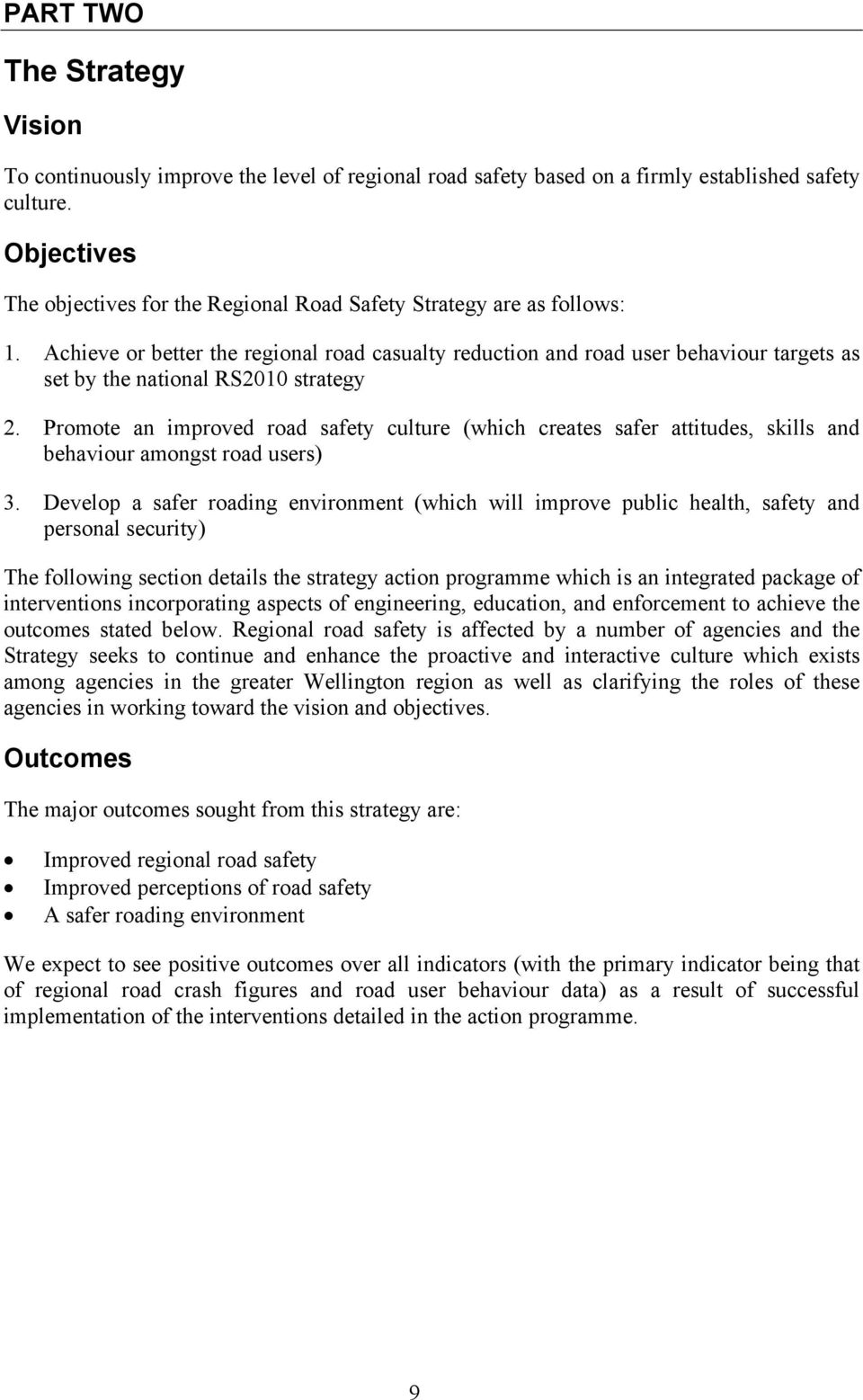 Achieve or better the regional road casualty reduction and road user behaviour targets as set by the national RS2010 strategy 2.