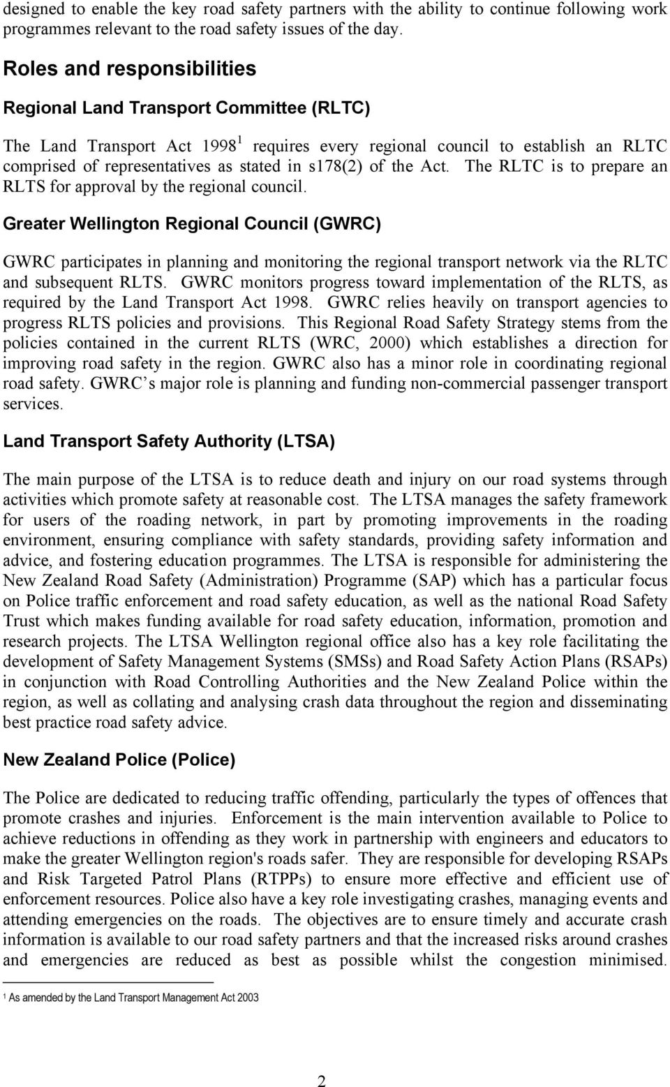 s178(2) of the Act. The RLTC is to prepare an RLTS for approval by the regional council.