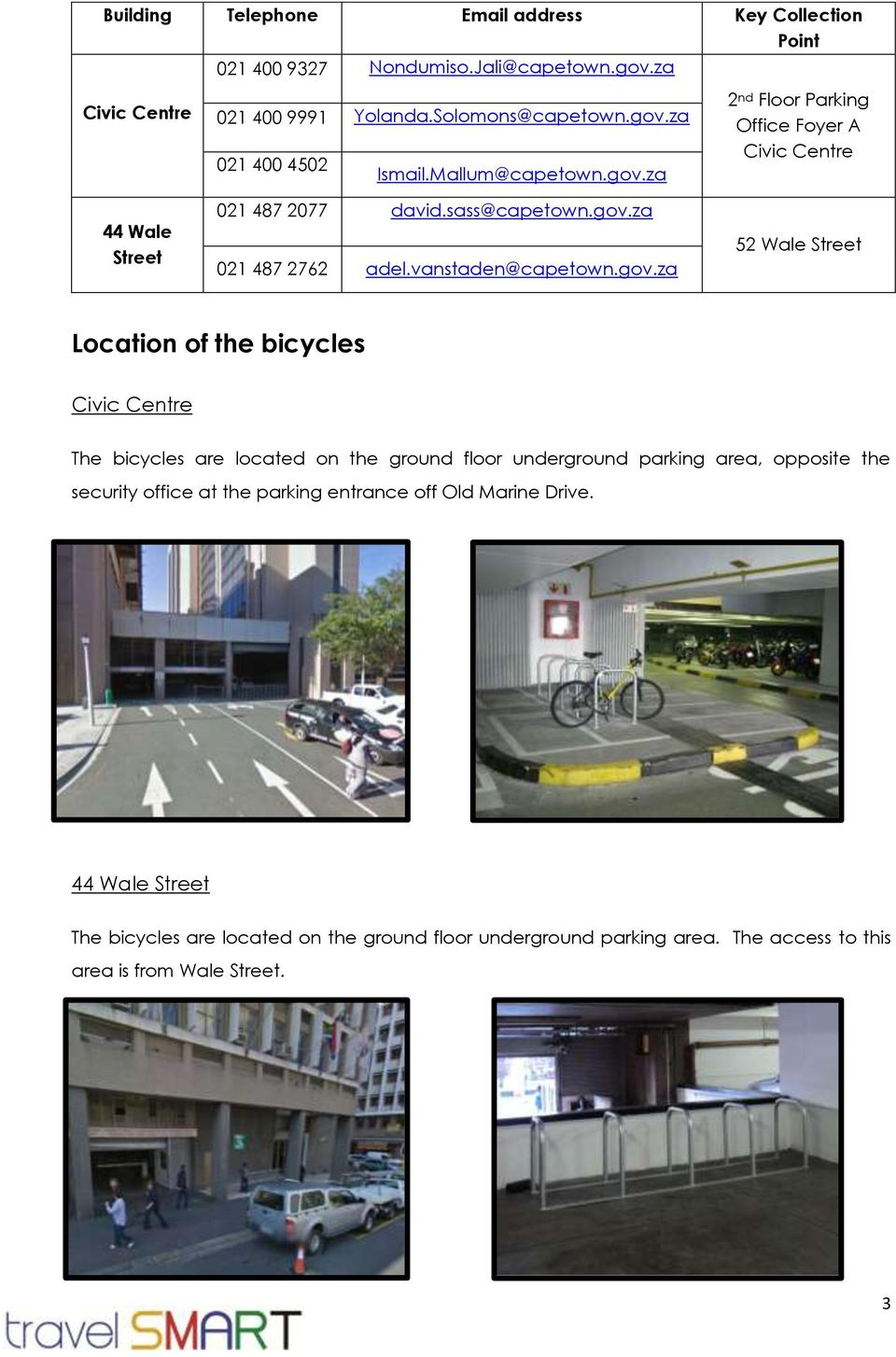 za 2 nd Floor Parking Office Foyer A Civic Centre 44 Wale Street 021 487 2077 david.sass@capetown.gov.