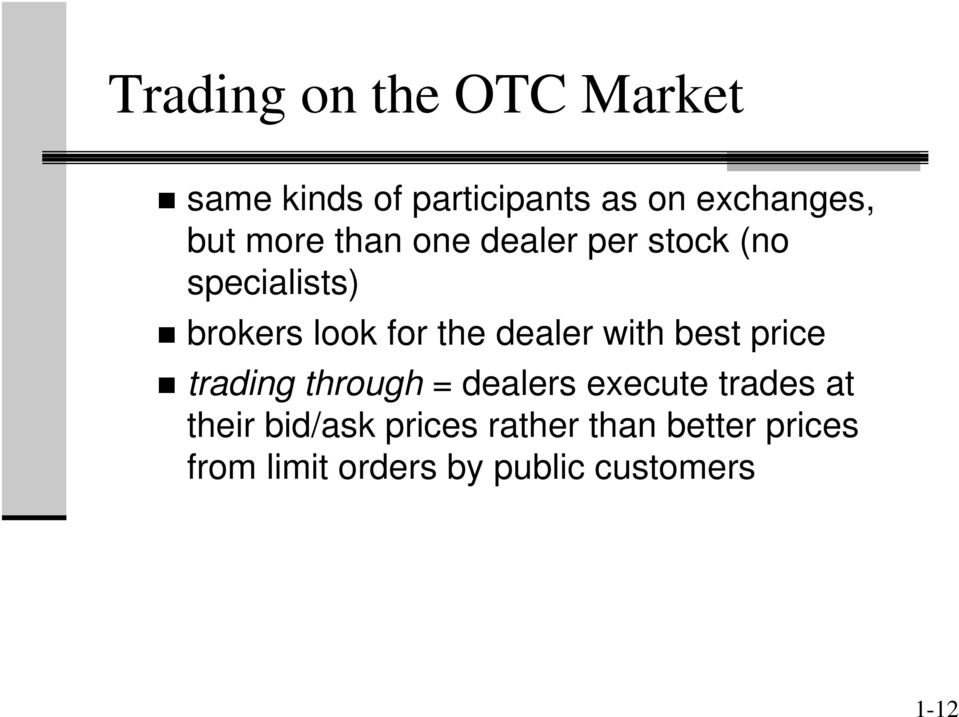 dealer with best price trading through = dealers execute trades at their