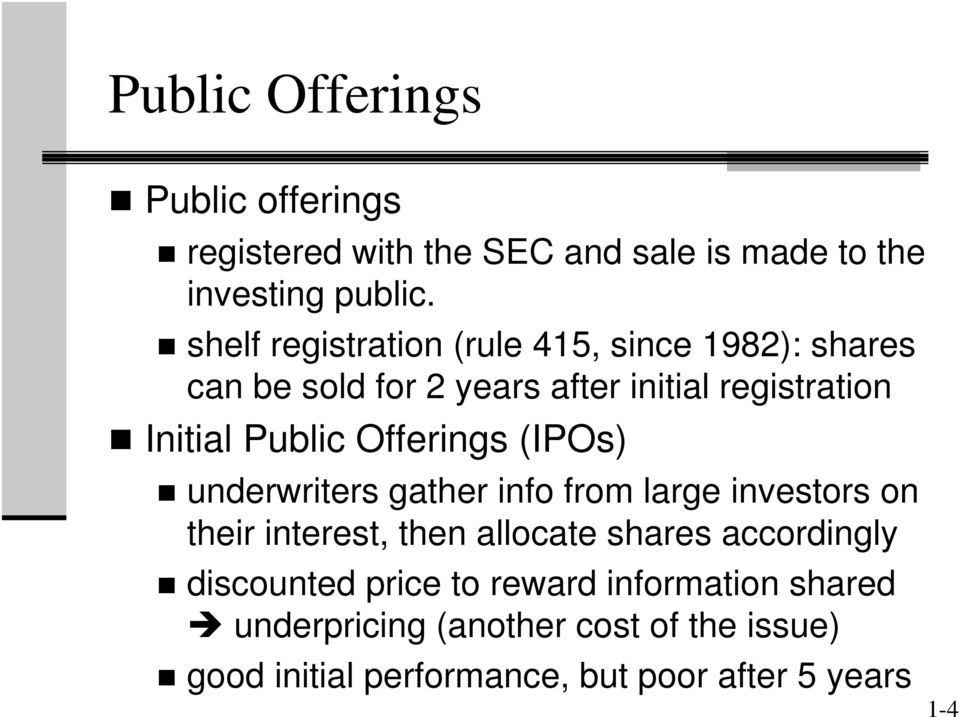 Offerings (IPOs) underwriters gather info from large investors on their interest, then allocate shares accordingly