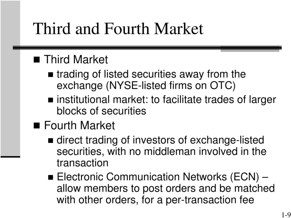 investors of exchange-listed securities, with no middleman involved in the transaction Electronic