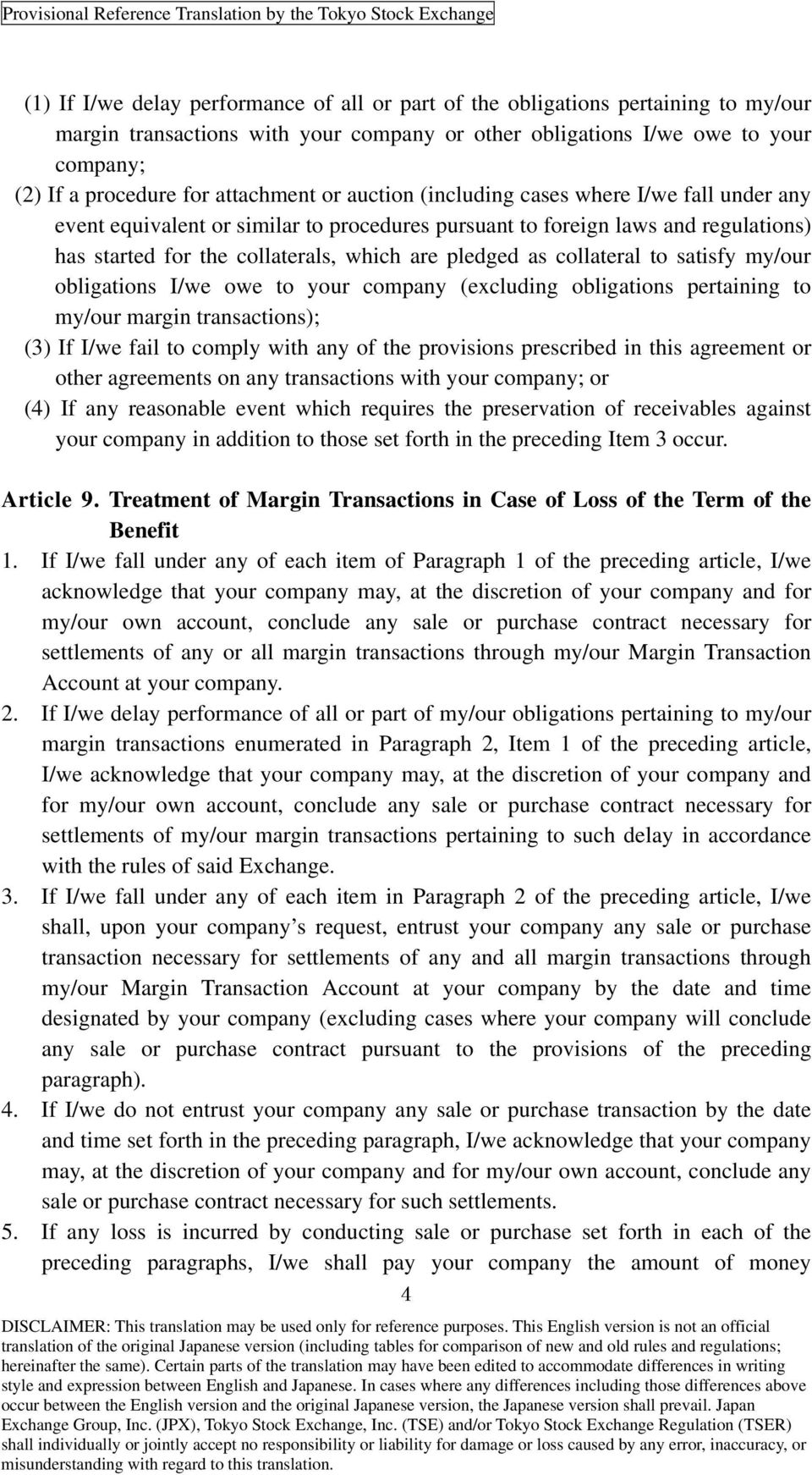 as collateral to satisfy my/our obligations I/we owe to your company (excluding obligations pertaining to my/our margin transactions); (3) If I/we fail to comply with any of the provisions prescribed
