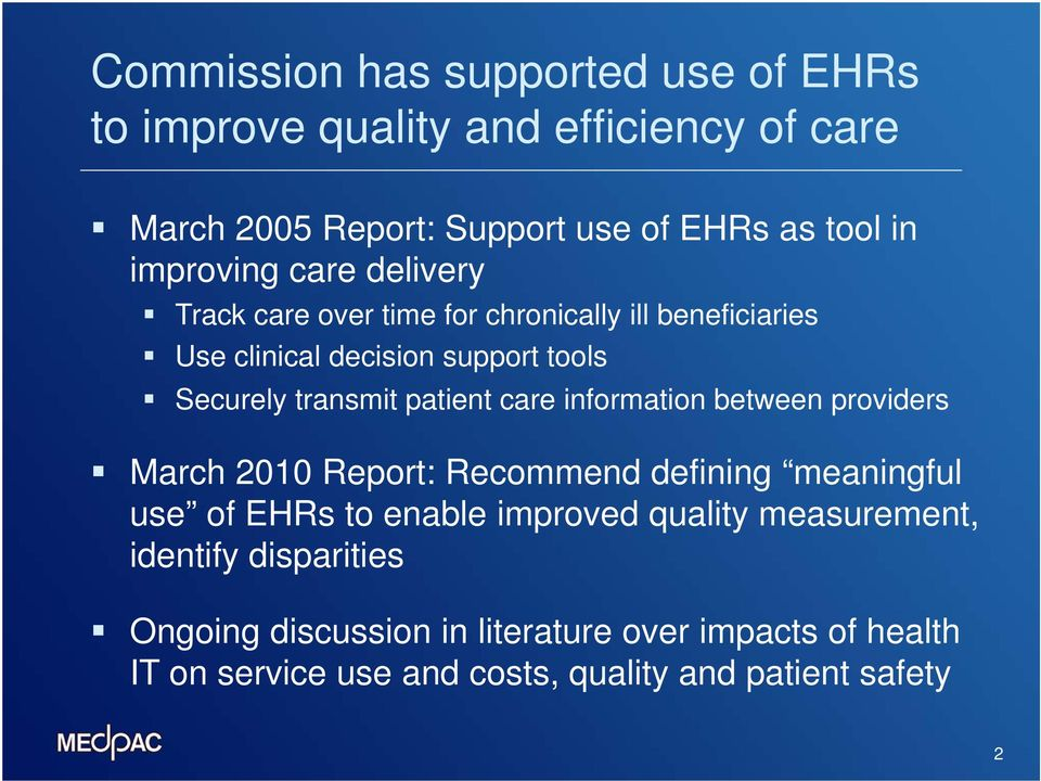 patient care information between providers March 2010 Report: Recommend defining meaningful use of EHRs to enable improved quality