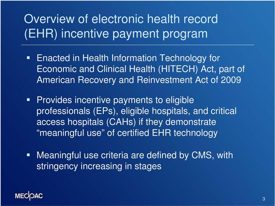payments to eligible professionals (EPs), eligible hospitals, and critical access hospitals (CAHs) if they demonstrate