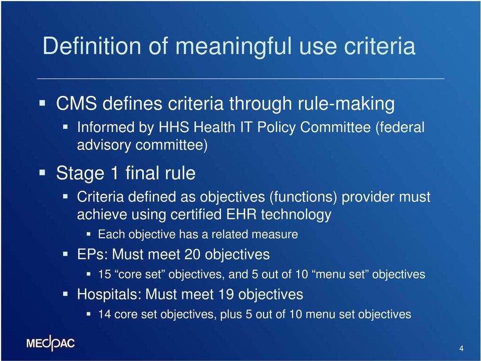 certified EHR technology Each objective has a related measure EPs: Must meet 20 objectives 15 core set objectives, and 5