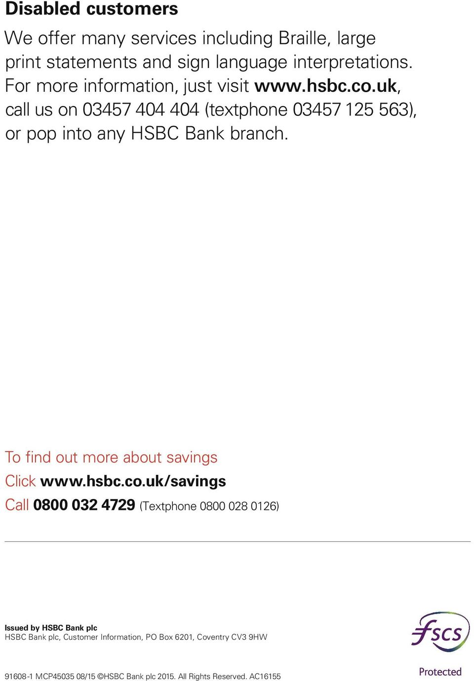 uk, call us on 03457 404 404 (textphone 03457 125 563), or pop into any HSBC Bank branch. To find out more about savings Click www.