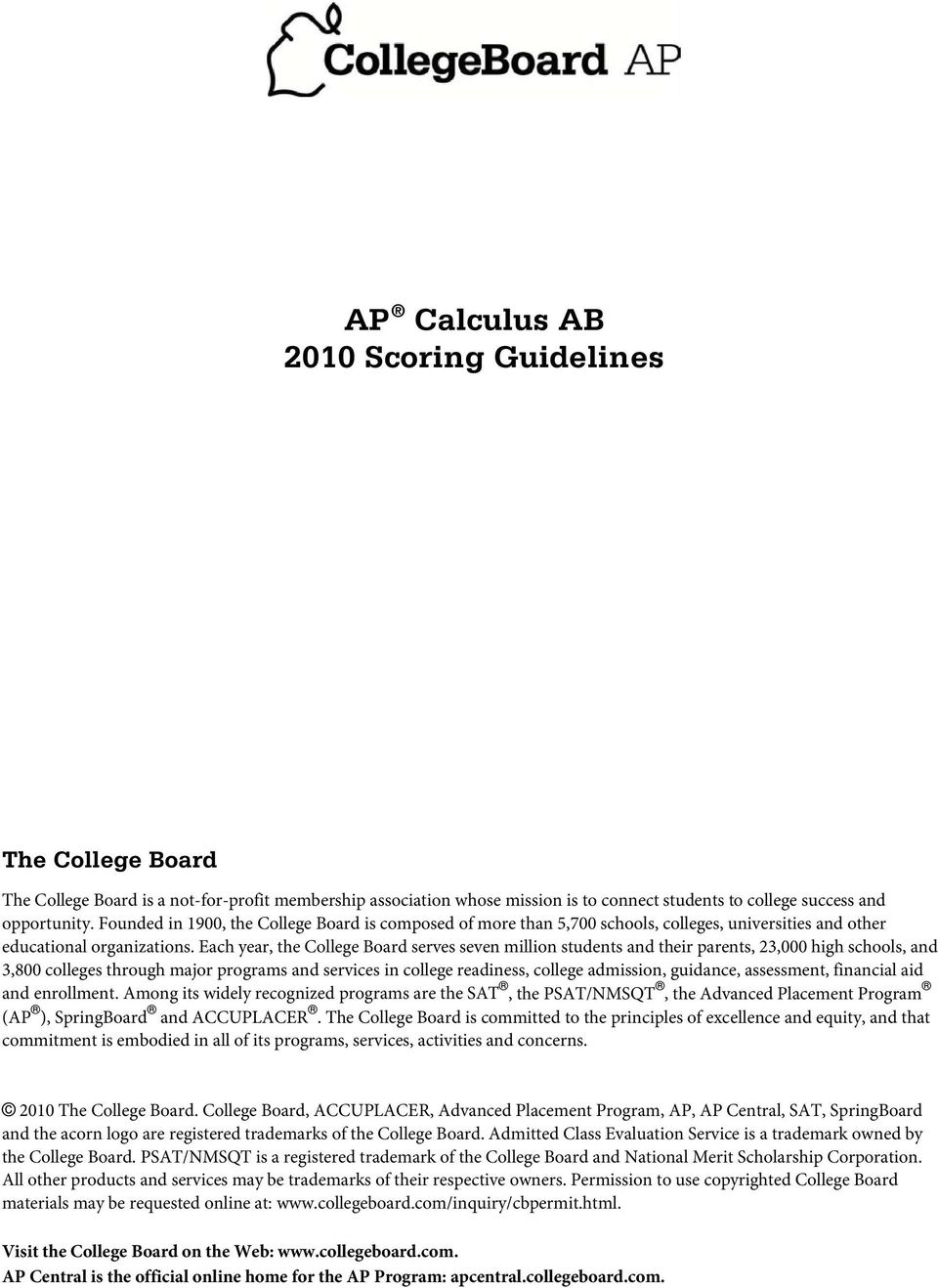Each year, he College Board serves seven million sudens and heir parens, 3, high schools, and 3,8 colleges hrough major programs and services in college readiness, college admission, guidance,