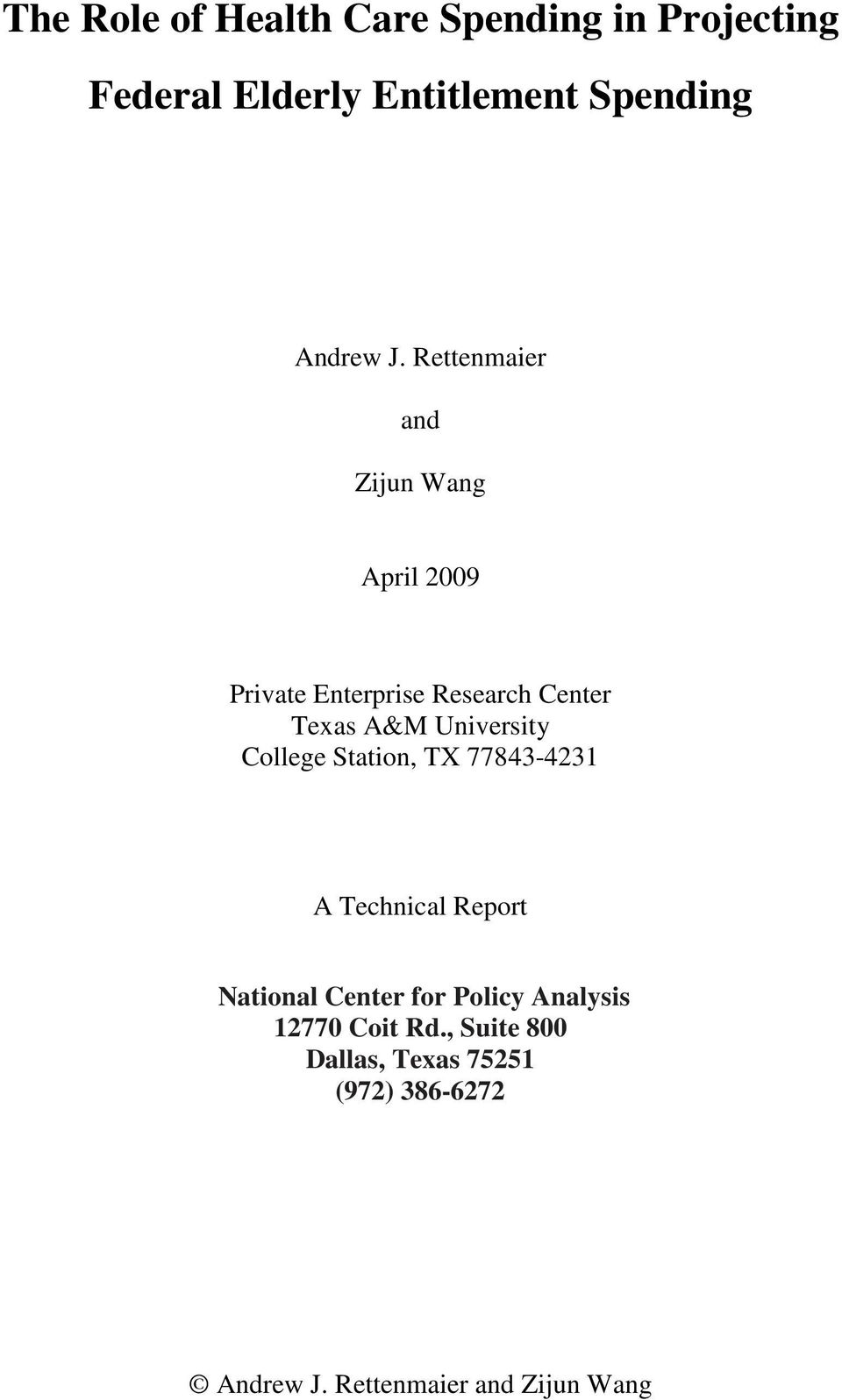 University College Station, TX 77843-4231 A Technical Report National Center for Policy