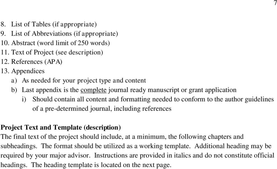 to the author guidelines of a pre-determined journal, including references Project Text and Template (description) The final text of the project should include, at a minimum, the following chapters
