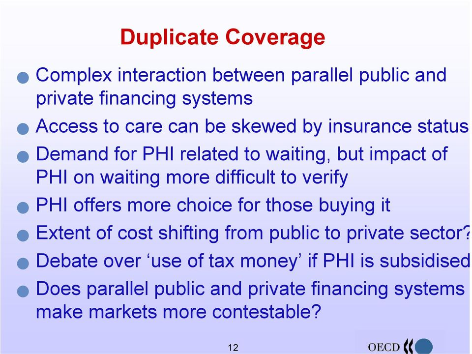 PHI offers more choice for those buying it Extent of cost shifting from public to private sector?