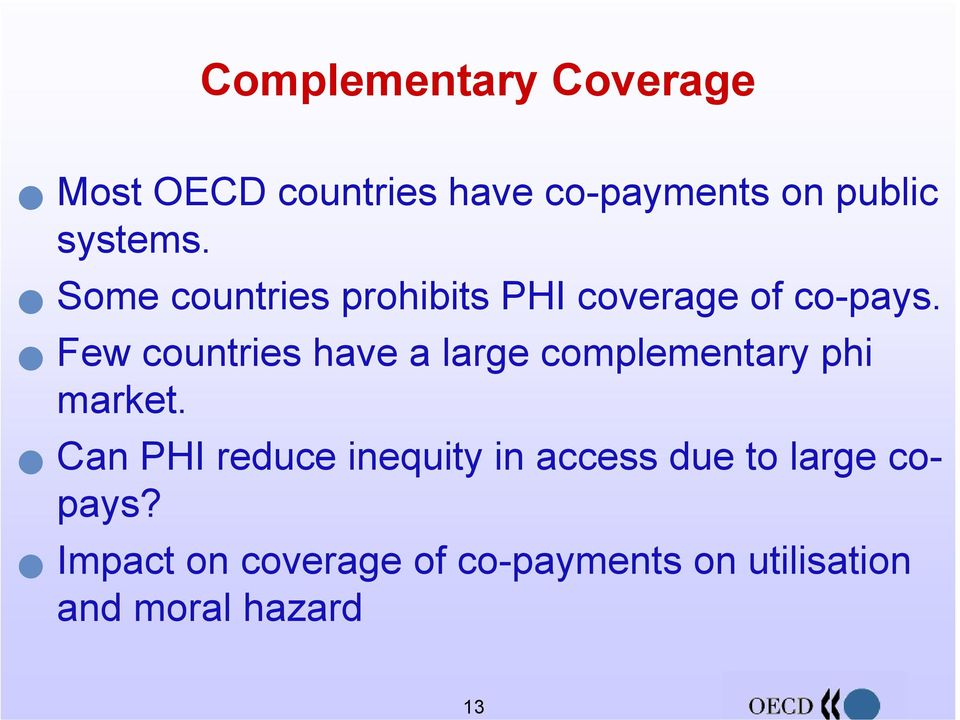Few countries have a large complementary phi market.