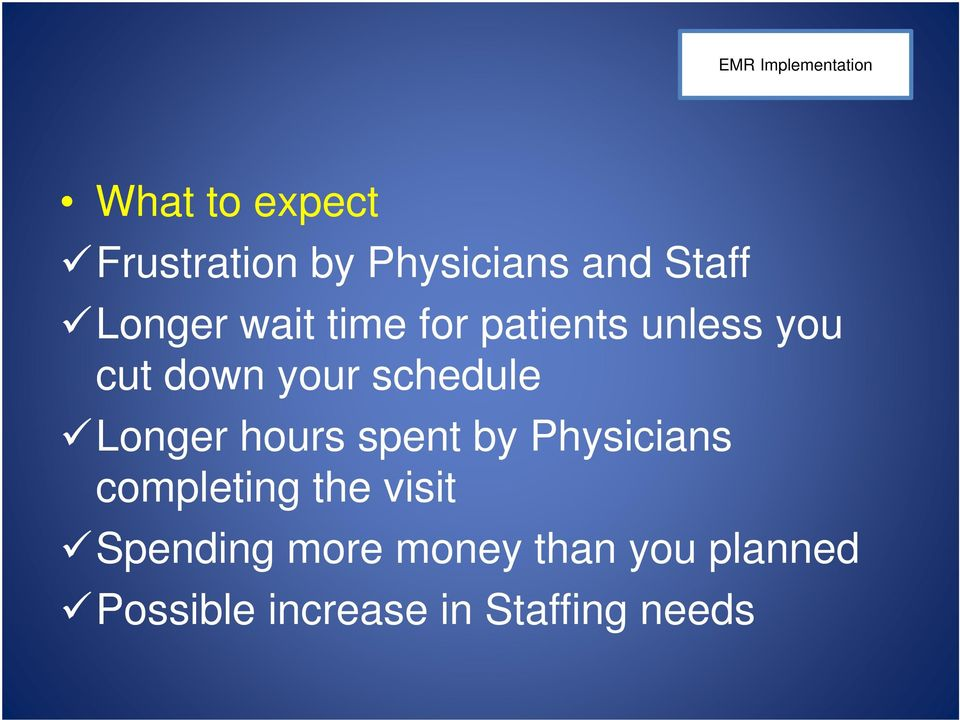 Longer hours spent by Physicians completing the visit