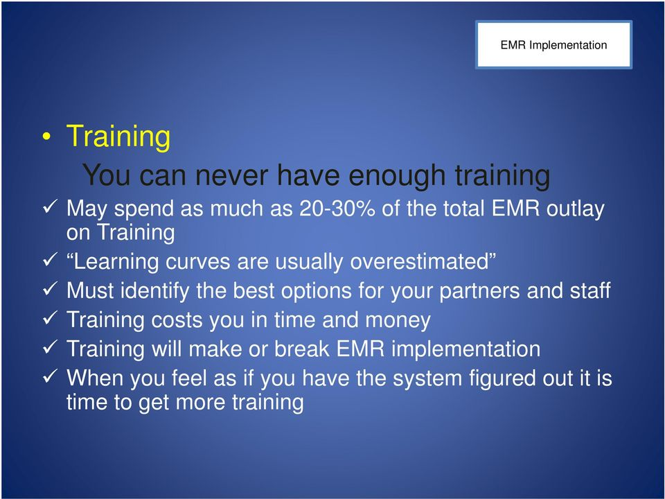 for your partners and staff Training costs you in time and money Training will make or break