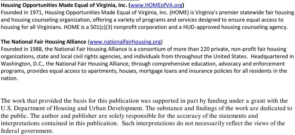HOME is a 501(c)(3) nonprofit corporation and a HUD approved housing counseling agency. The National Fair Housing Alliance (www.nationalfairhousing.