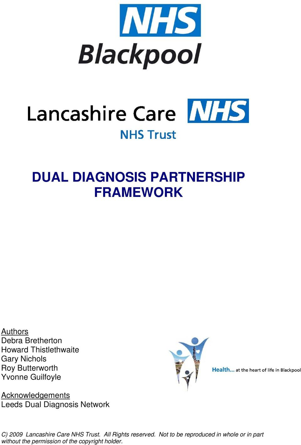 Leeds Dual Diagnosis Network C) 2009 Lancashire Care NHS Trust.
