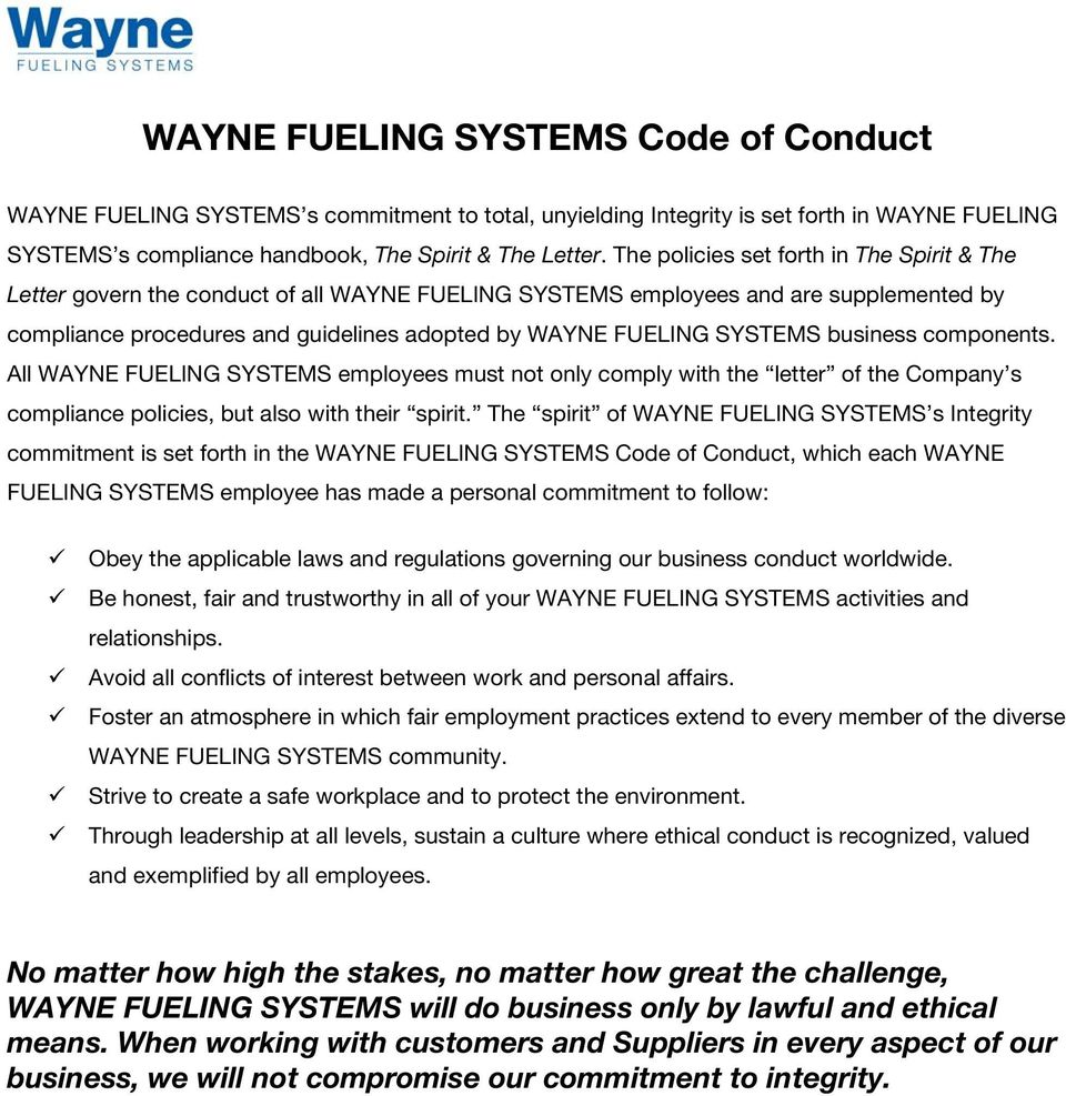 SYSTEMS business components. All WAYNE FUELING SYSTEMS employees must not only comply with the letter of the Company s compliance policies, but also with their spirit.