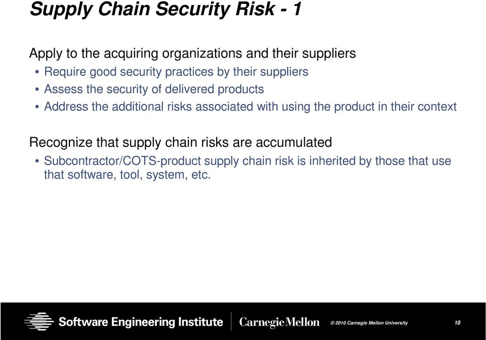 risks associated with using the product in their context Recognize that supply chain risks are