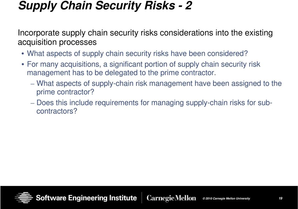 For many acquisitions, a significant portion of supply chain security risk management has to be delegated to the prime