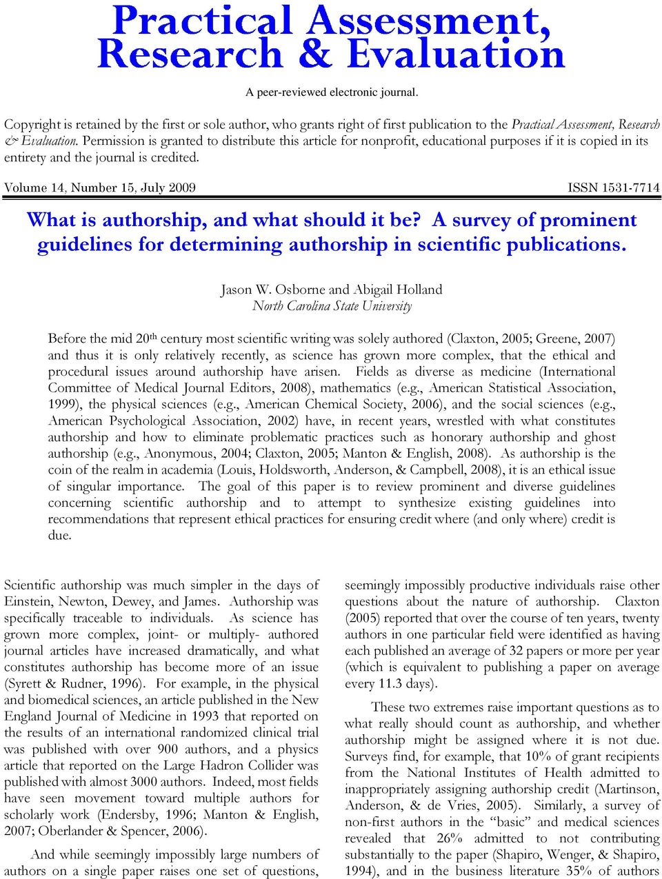 Volume 14, Number 15, July 2009 ISSN 1531-7714 What is authorship, and what should it be? A survey of prominent guidelines for determining authorship in scientific publications. Jason W.
