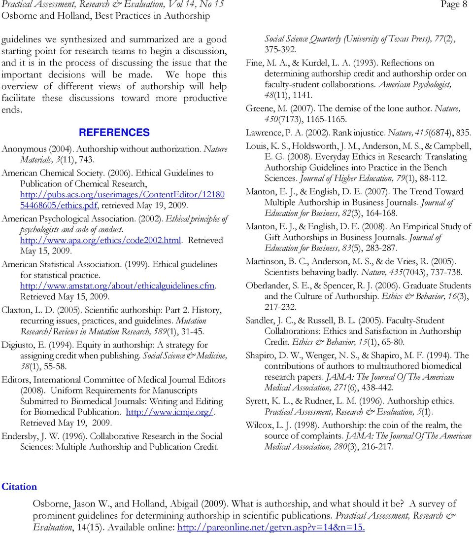REFERENCES Anonymous (2004). Authorship without authorization. Nature Materials, 3(11), 743. Chemical Society. (2006). Ethical Guidelines to Publication of Chemical Research, http://pubs.acs.