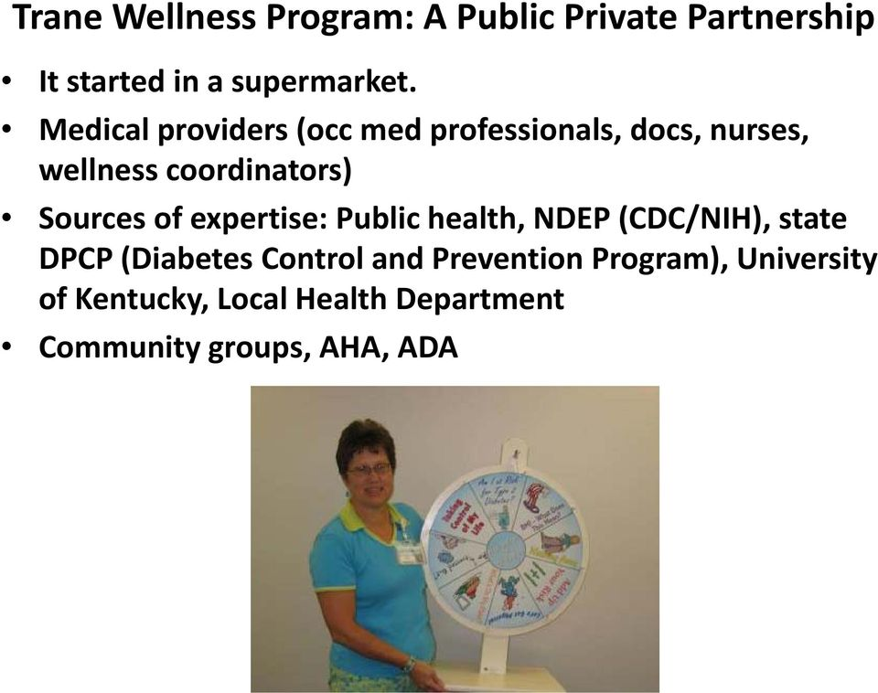 Sources of expertise: Public health, NDEP (CDC/NIH), state DPCP (Diabetes Controland
