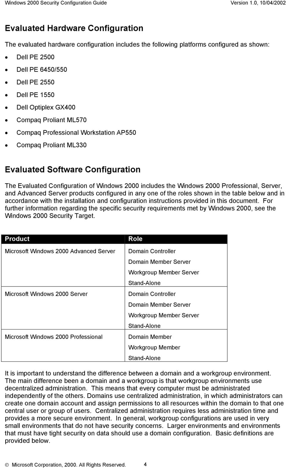 Server, and Advanced Server products configured in any one of the roles shown in the table below and in accordance with the installation and configuration instructions provided in this document.