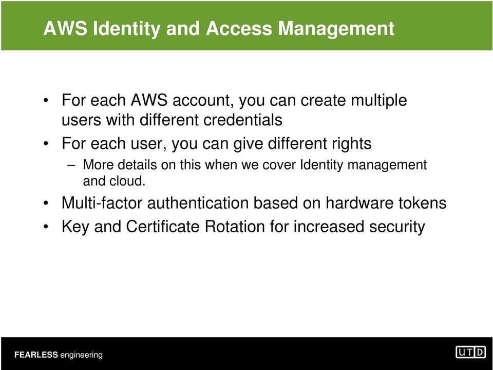 details on this when we cover Identity management and cloud.
