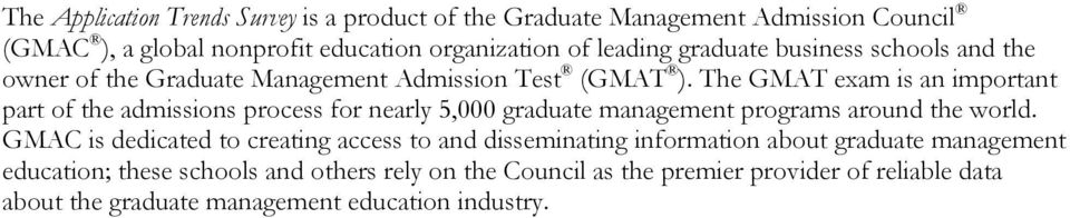 The GMAT exam is an important part of the admissions process for nearly 5,000 graduate management programs around the world.