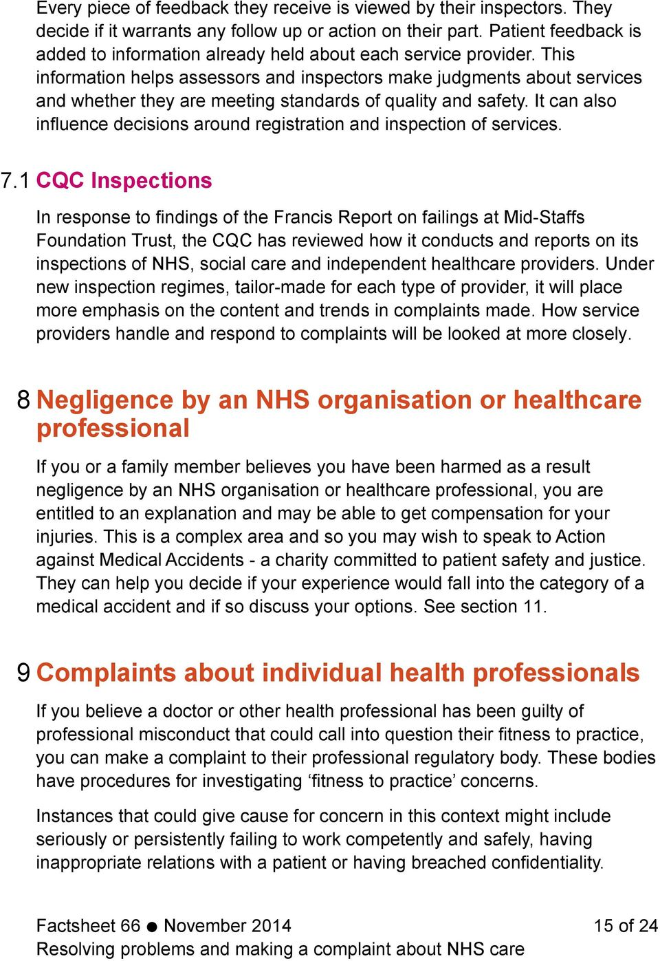 This information helps assessors and inspectors make judgments about services and whether they are meeting standards of quality and safety.