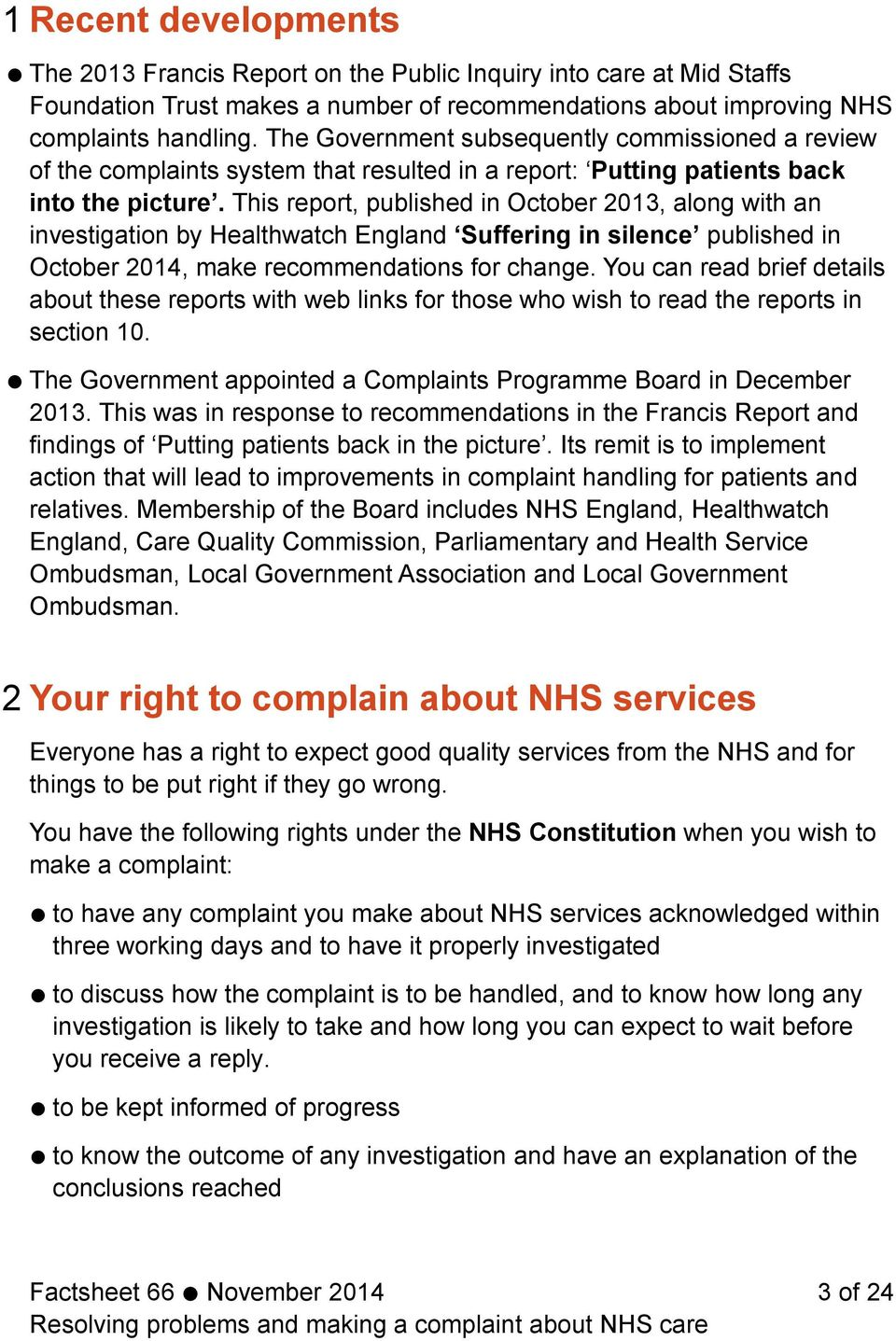 This report, published in October 2013, along with an investigation by Healthwatch England Suffering in silence published in October 2014, make recommendations for change.