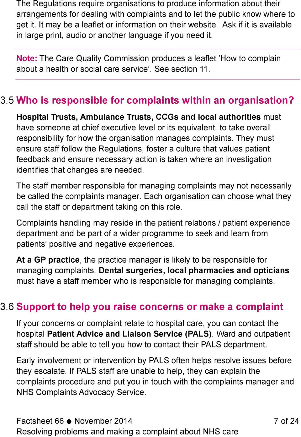 Note: The Care Quality Commission produces a leaflet How to complain about a health or social care service. See section 11. 3.5 Who is responsible for complaints within an organisation?