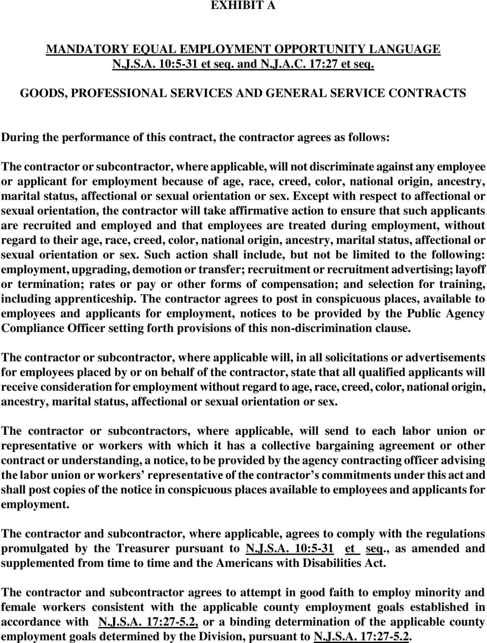 discriminate against any employee or applicant for employment because of age, race, creed, color, national origin, ancestry, marital status, affectional or sexual orientation or sex.