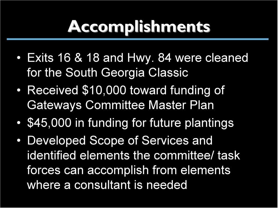 Gateways Committee Master Plan $45,000 in funding for future plantings Developed