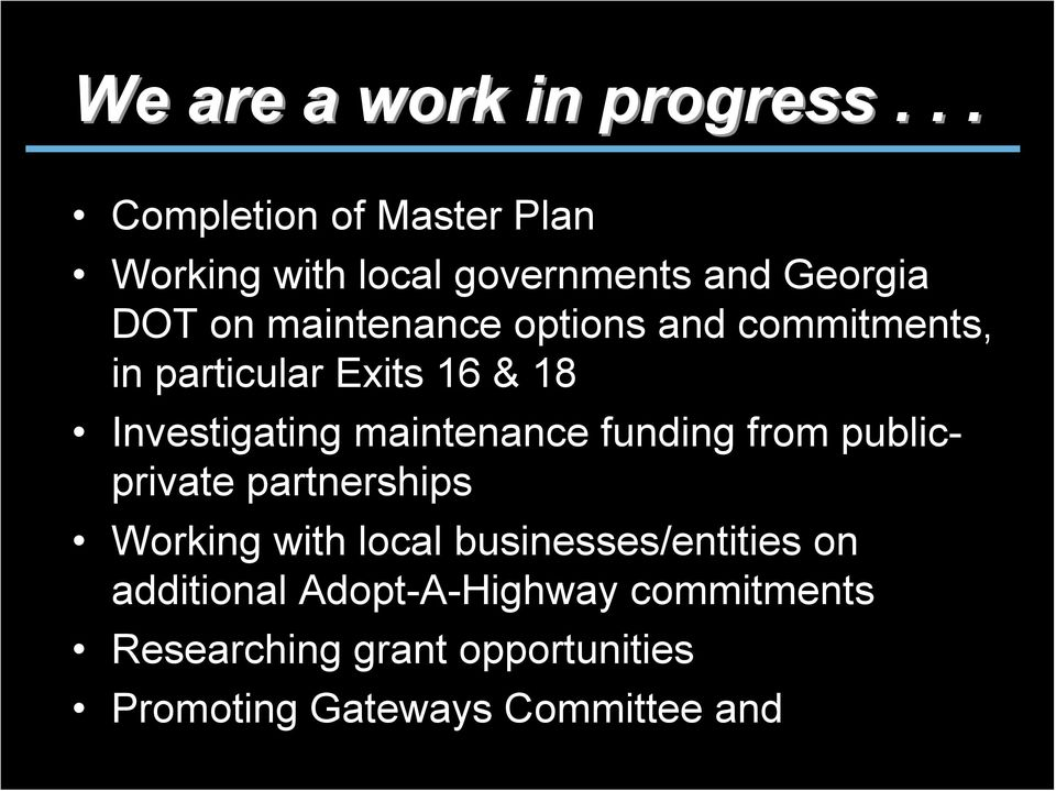 options and commitments, in particular Exits 16 & 18 Investigating maintenance funding from