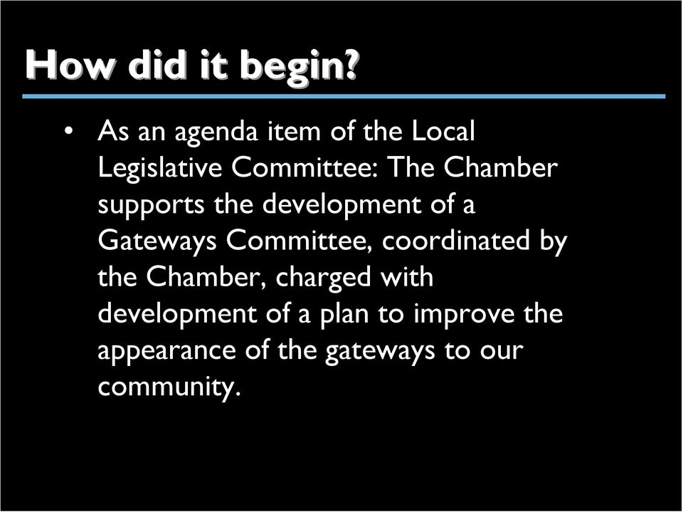 Chamber supports the development of a Gateways Committee,