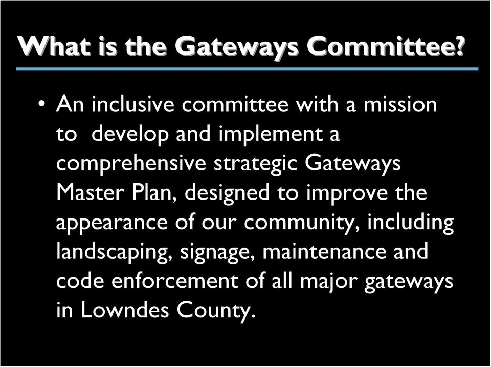 comprehensive strategic Gateways Master Plan, designed to improve the