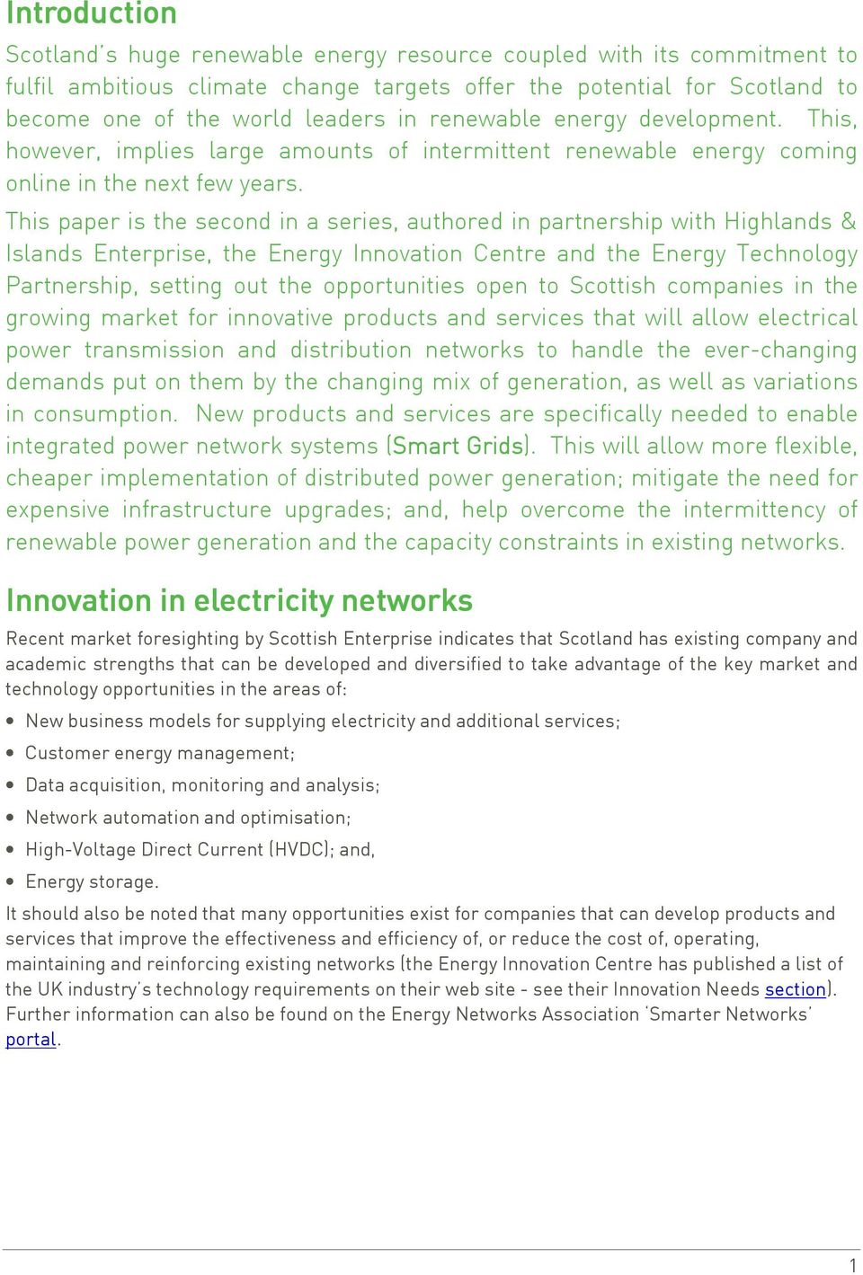 This paper is the second in a series, authored in partnership with Highlands & Islands Enterprise, the Energy Innovation Centre and the Energy Technology Partnership, setting out the opportunities